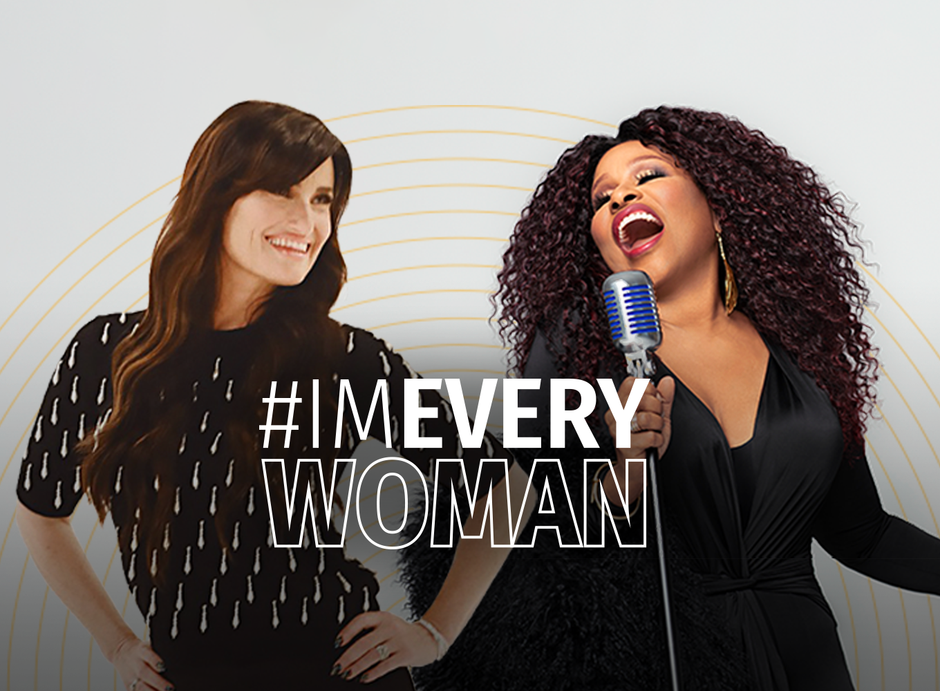 "Idina Menzel & Chaka Khan Team Up For CARE's ""I'm Every Woman"" Campaign"